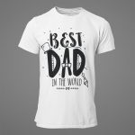 Best Dad in The World Father's Gift T-Shirt